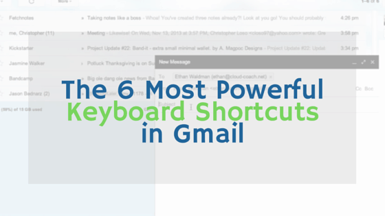 The 6 Most Powerful Keyboard Shortcuts in Gmail