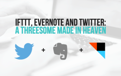 IFTTT, Evernote and Twitter: A Threesome Made in Heaven