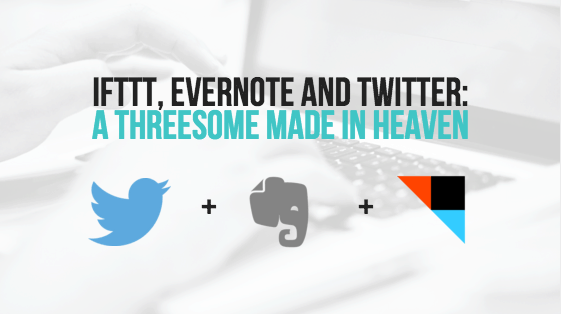 IFTTT, Evernote and Twitter