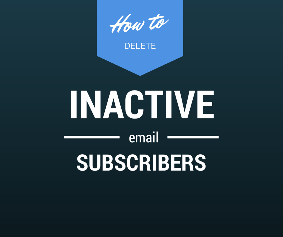 How to save money on your email marketing service by deleting inactive subscribers